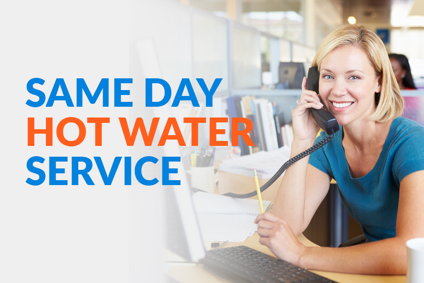Same day hot water service